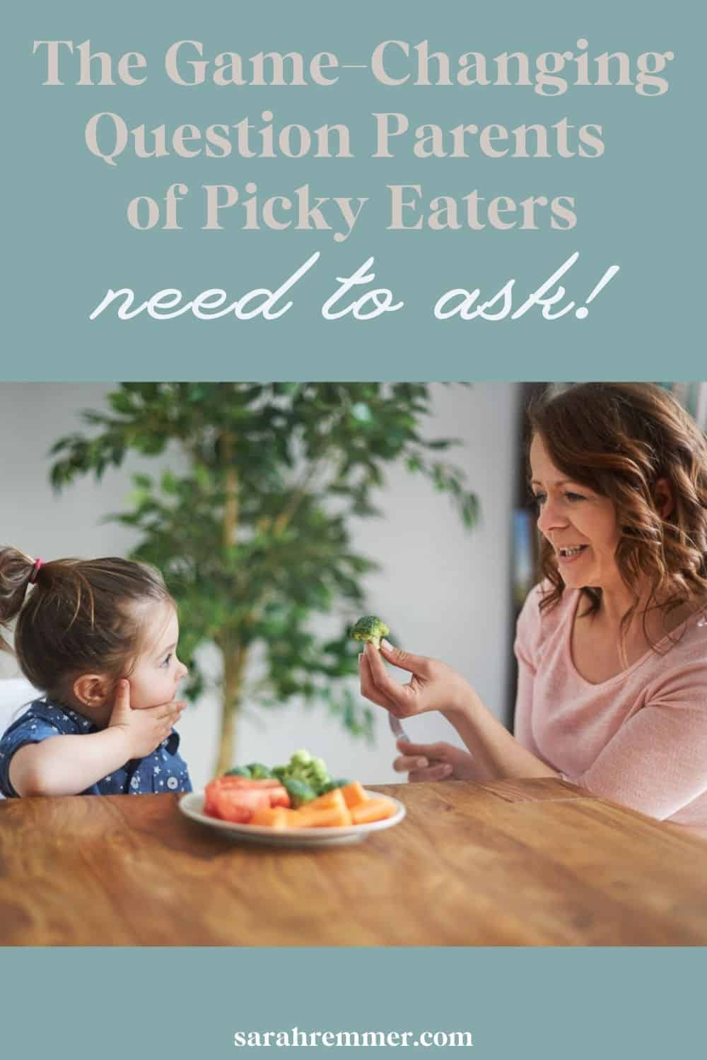 The Game Changing Question Parents of Picky Eaters Need to Ask