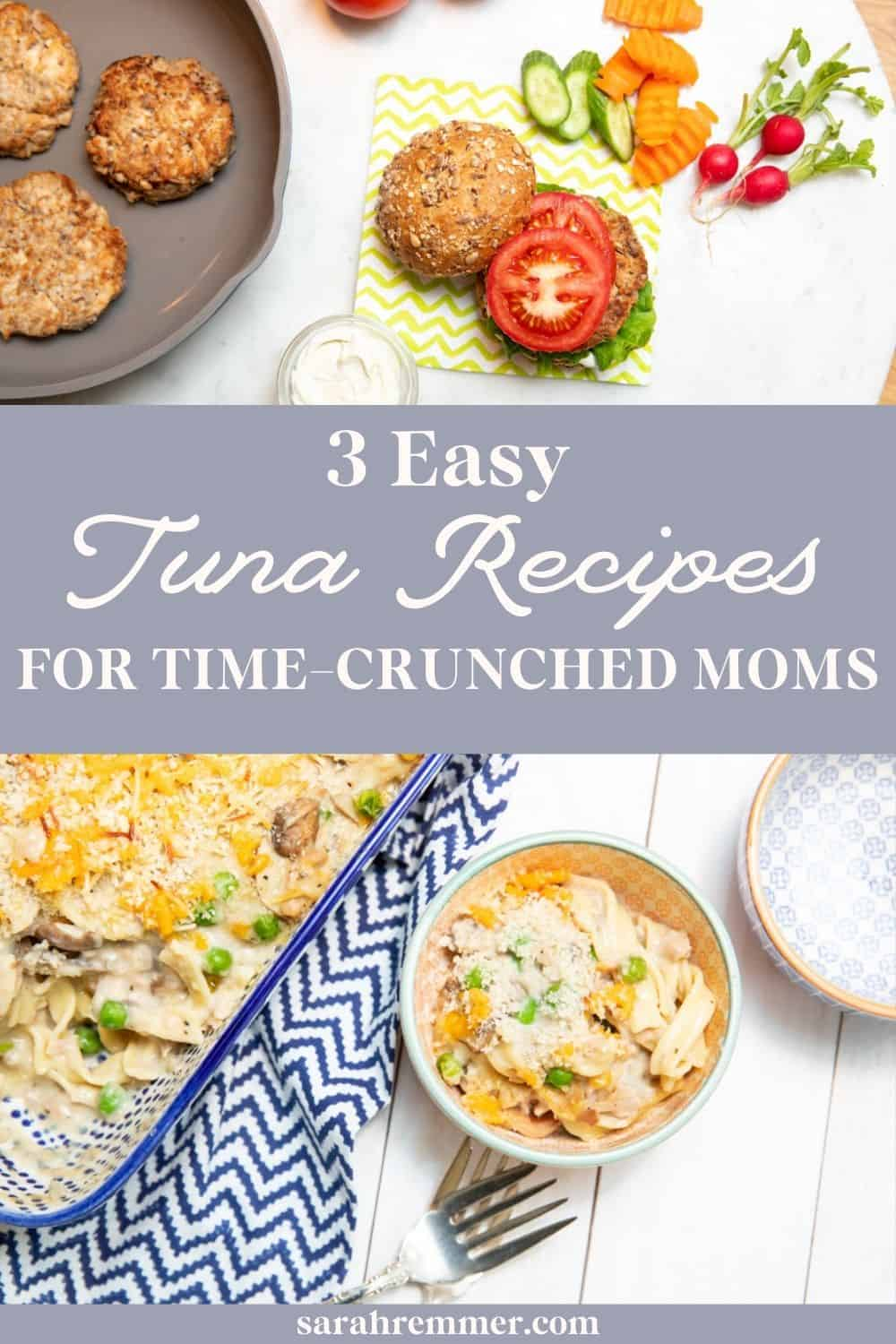 3 Easy Tuna Recipes for Time-Crunched Moms