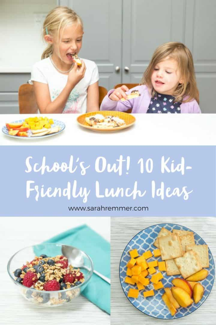 school s out 10 kid friendly easy lunch ideas