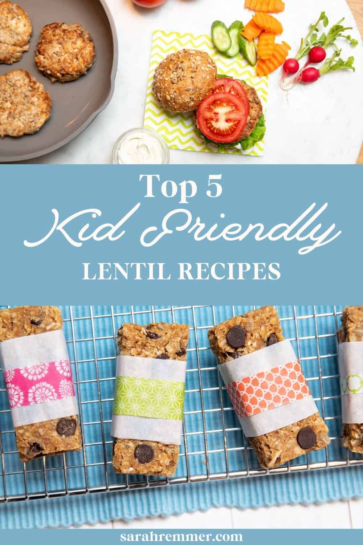 Top 5 Kid Friendly Lentil Recipes