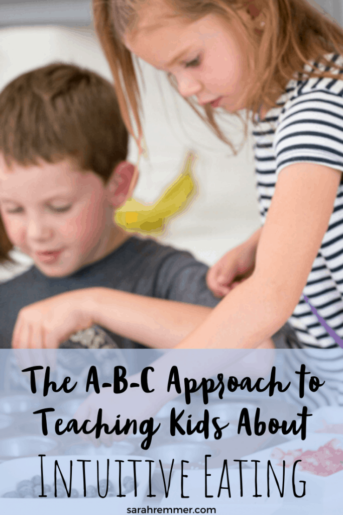 The A-B-C Approach to Teaching Kids About Intuitive Eating