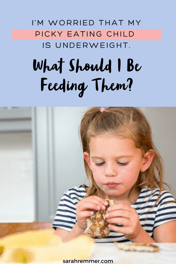 I'm worried that my picking eating child is underweight. What should I be feeding them?