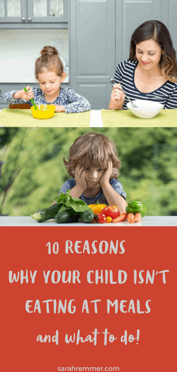pin for 10 reasons why your child isn't eating at meals and what to do