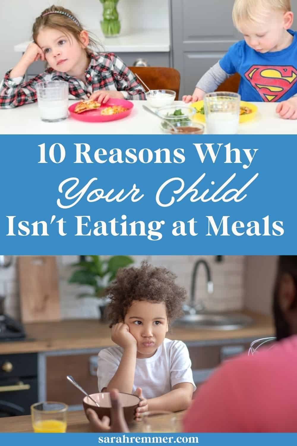 10 Reasons Why your Child Isn't Eating at Meals