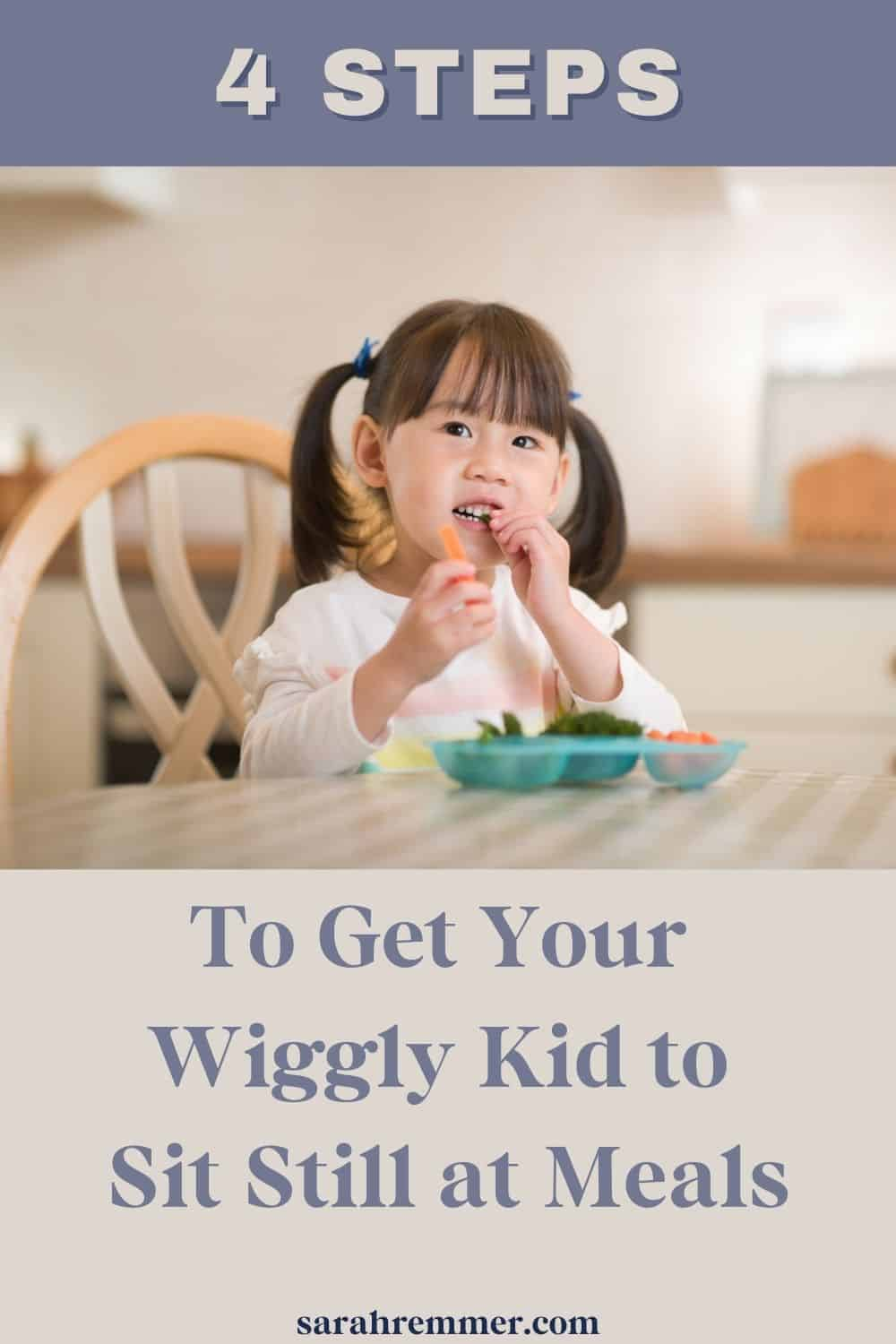 4 Steps to Get your Wiggly Kid to Sit Still at Meals