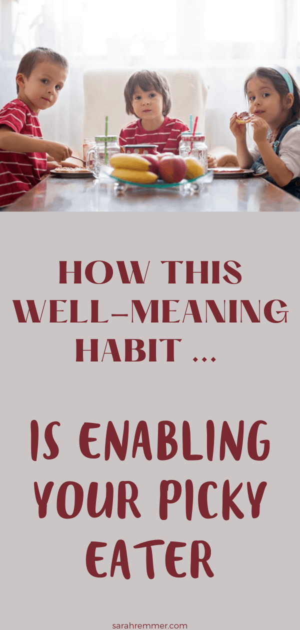 Pinterest pin for how this well meaning habit is enabling your picky eater