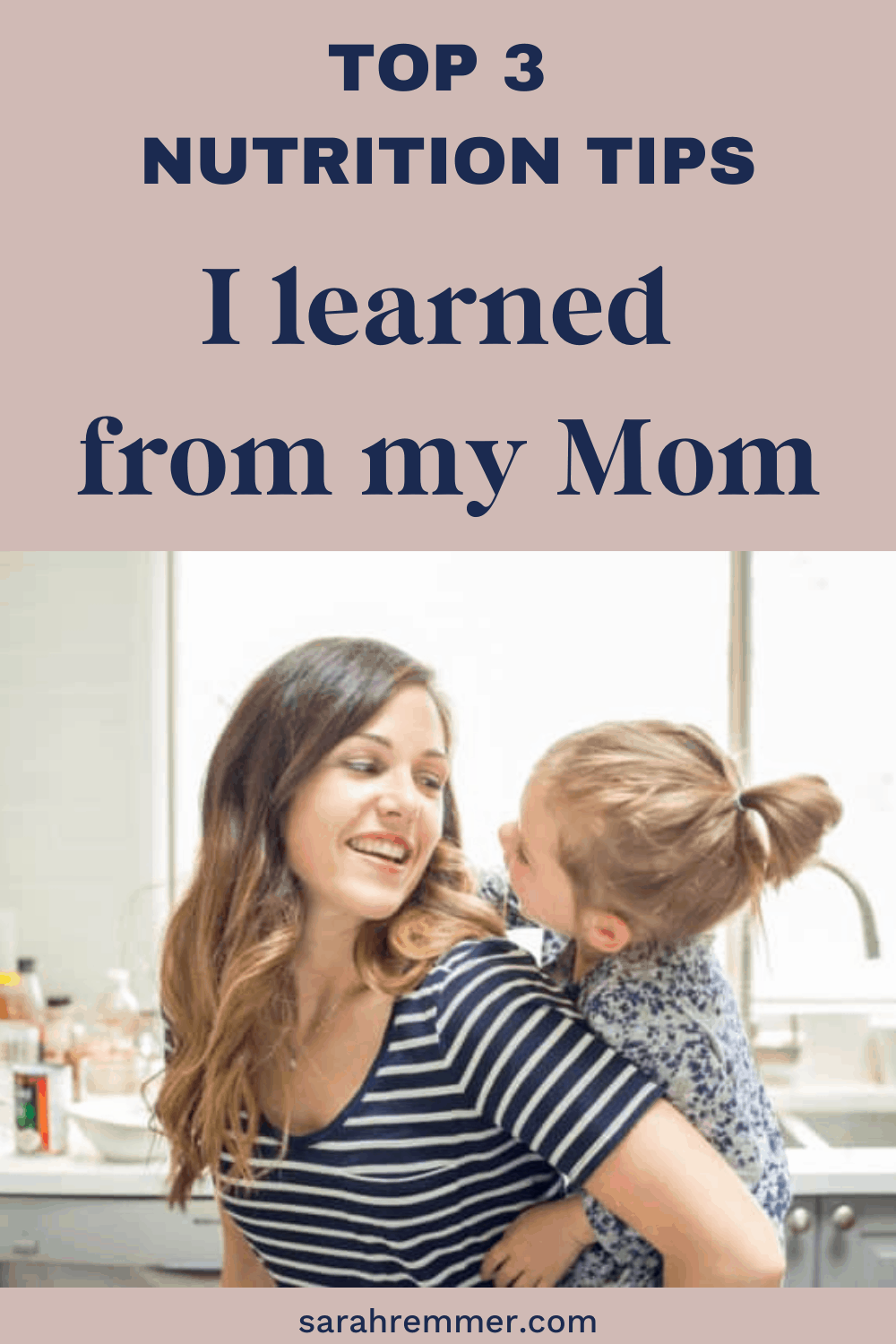 pin for top 3 nutrition tips I learned from my mom